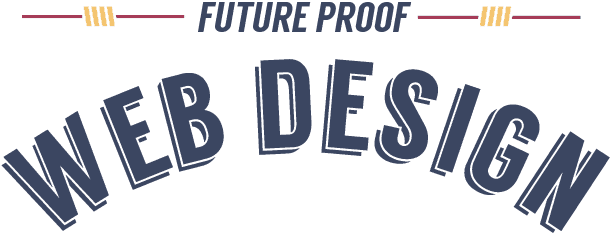 Future Proof Web Design