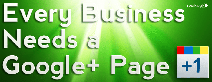 Every Business Needs a Google+ Page